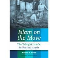 Islam on the Move : The Tablighi Jama'at in Southeast Asia,9789089644398