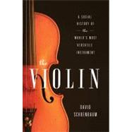 Violin : A Social History of the World's Most Versatile Inst..., 9780393084405