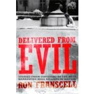 Delivered from Evil: True Stories of Ordinary People Who Fac..., 9781592334407  
