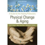 Physical Change and Aging : A Guide for the Helping Professions,9780826104410