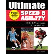 Ultimate Speed & Agility: Drills and Techniques for Athleticism,9780976294412