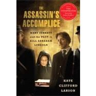 The Assassin's Accomplice: Mary Surratt and the Plot to Kill..., 9780465024414  