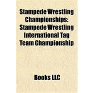 Stampede Wrestling Championships : Stampede Wrestling Intern..., 9781156284421  