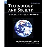 Technology and Society : Issues for the 21st Century and Beyond