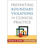 Preventing Boundary Violations in Clinical Practice,9781462504435