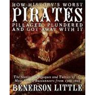 How History's Greatest Pirates Pillaged, Plundered, and Got ..., 9781592334438  