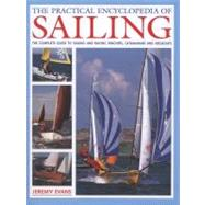 The Practical Encyclopedia of Sailing: The Complete Practica..., 9780754824442