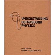 Understanding Ultrasound Physics, 9780962644443