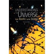 Understanding the Universe : From Quarks to the Cosmos, 9789814374446