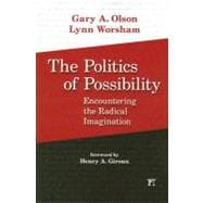 The Politics Of Possibility: Encountering the Radical Imagin..., 9781594514456