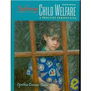 Exploring Child Welfare: A Practice Perspective,9780205524457