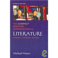 The Compact Bedford Introduction to Literature; Reading, Thinking, Writing