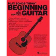 Beginning Guitar: Play Songs Today!, 9780984824458