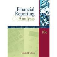 Financial Reporting and Analysis : Using Financial Accounting Information,9780324304459