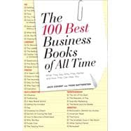 The 100 Best Business Books of All Time: What They Say, Why ..., 9781591844464