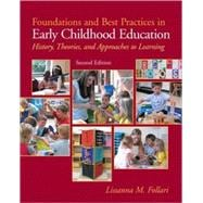 Foundations and Best Practices in Early Childhood Education : History, Theories, and Approaches to Learning
