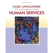 Cases and Applications for Woodside/McClam's An Introduction to Human Services, 7th,9780840034472