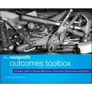 The Nonprofit Outcomes Toolbox: A Complete Guide to Program Effectiveness, Performance Measurement, and Results