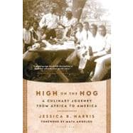 High on the Hog : A Culinary Journey from Africa to America, 9781608194506