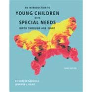 An Introduction to Young Children with Special Needs: Birth Through Age Eight, 3rd Edition