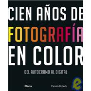 Cien anos de fotografia en color/ A Century of Colour Photog..., 9788481564525  