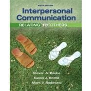 Interpersonal Communication : Relating to Others,9780205674534