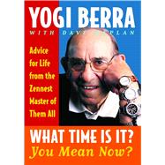 What Time Is It? You Mean Now? : Advice for Life from the Ze..., 9780743244534