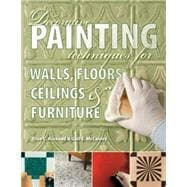 Decorative Painting Techniques for Walls, Floors, Ceilings a..., 9781589234536  