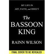 The Bassoon King by Wilson, Rainn