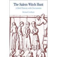 The Salem Witch Hunt: A Brief History with Documents,9780312484552