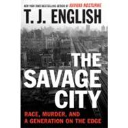 The Savage City: Race, Murder, and a Generation on the Edge, 9780061824555  