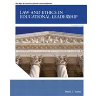 Law and Ethics in Educational Leadership Plus MyEdLeadershipLab with Pearson eText -- Access Card Package