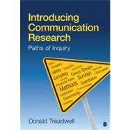 Introducing Communication Research : Paths of Inquiry,9781412944571