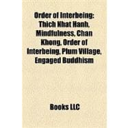 Order of Interbeing : Thich Nhat Hanh, Mindfulness, Chan Kho..., 9781155714578  