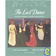 Last Dance : Encountering Death and Dying