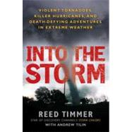 Into the Storm : Violent Tornadoes, Killer Hurricanes, and D..., 9780451234599