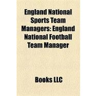England National Sports Team Managers : England National Foo..., 9781156304600  