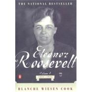Eleanor Roosevelt Vol. 1, Pt. 1 : 1884-1933,9780140094602