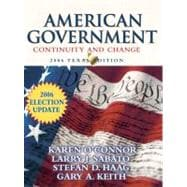 American Government: Continuity and Change, 2006 Texas Edition Election Update,9780321434609