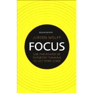 Focus : Use the Power of Targeted Thinking to Get More Done, 9780273734611  