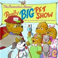 The Berenstain Bears' Really Big Pet Show, 9781439574614  