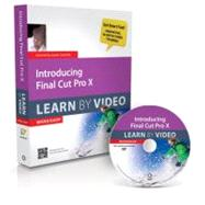 Introducing Final Cut Pro X : Learn by Video, 9780321804617