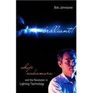 Brilliant! : Shuji Nakamura and the Revolution in Lighting Technology,9781591024620