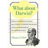 What about Darwin? : All Species of Opinion from Scientists,..., 9780801894626  