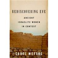 Rediscovering Eve Ancient Israelite Women in Context