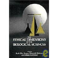 The Ethical Dimensions of the Biological Sciences, 9780521434638