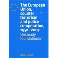 The European Union, Counter Terrorism and Police Co-operatio..., 9780719074646  