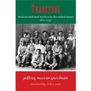 Traqueros : Mexican Railroad Workers in the United States, 1870-1930,9781574414646