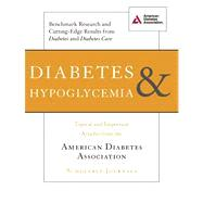Diabetes and Hypoglycemia Topical and Important Articles from the American Diabetes Association Scholarly Journals,9781580404648