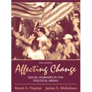 Affecting Change : Social Workers in the Political Arena,9780205474660
